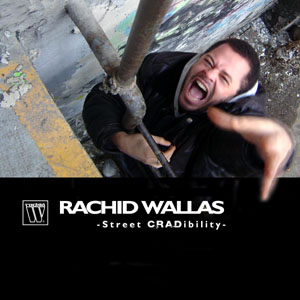 Rachid Wallas - Street Cradibility