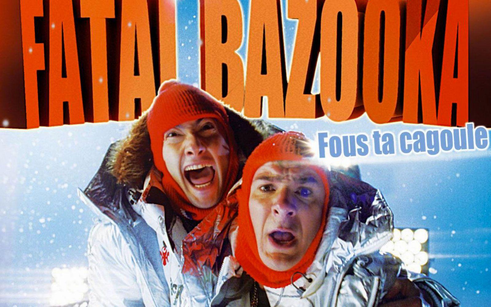 fatal bazooka fou ta cagoule mp3