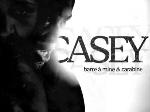 Casey – Barre à mine &carabine