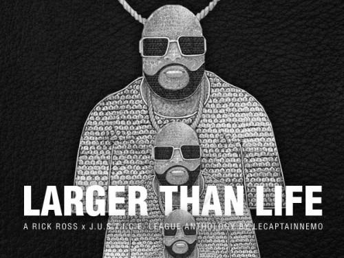 Rick Ross, Larger Than Life