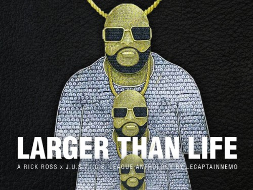 Rick Ross, Larger ThanLife