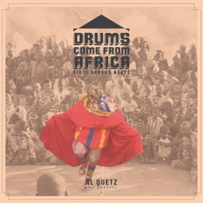Drums come fromAfrica