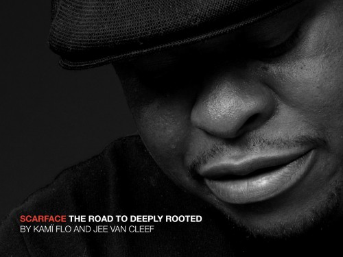 Scarface : en attendant Deeply Rooted…