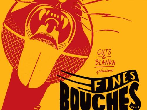 GUTS et Blanka sortent Fines Bouchesvol.1