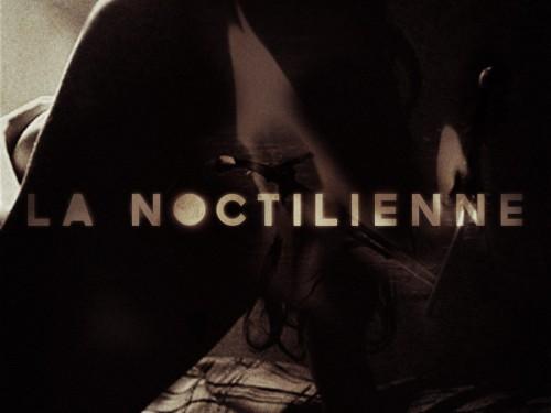 La Noctilienne