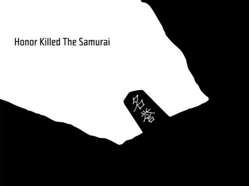 Honor Killed theSamurai