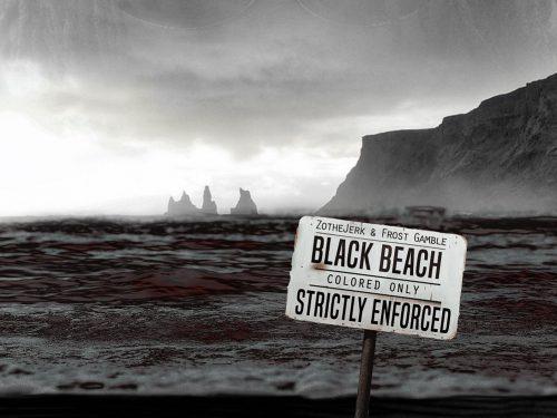 ZotheJerk et Frost Gamble annoncent «BlackBeach»