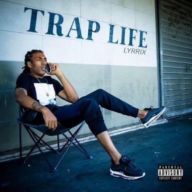 Lyrrix - Trap Life