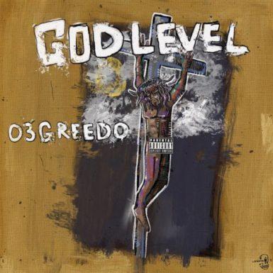 03 Greedo - God Level