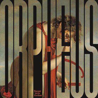 Hermit & the Recluse - Orpheus VS the Sirens