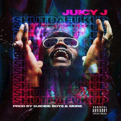Juicy J - Shutdafukup