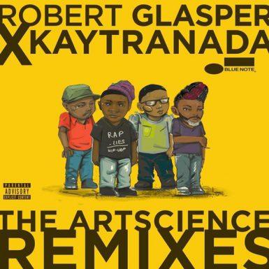 Robert Glasper x Kaytranada - The ArtScience Remixes