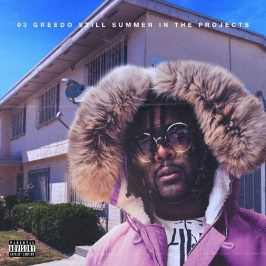03 Greedo - Still Summer in the projects