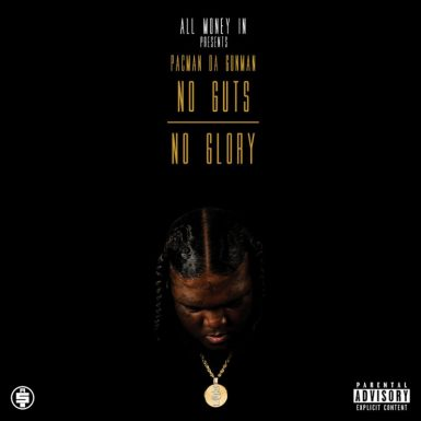 Pacman Da Gunman - No Guts No Glory