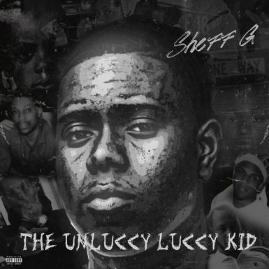 Sheff G - The Unluccy Luccy Kid