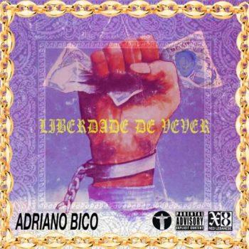 Adriano Bico - Liberdade de vever