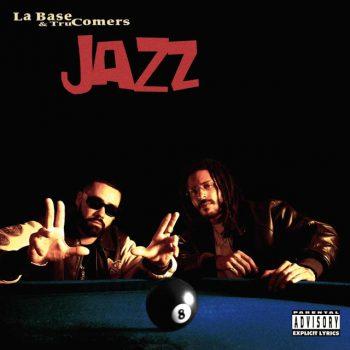 La Base & Tru Comers - Jazz